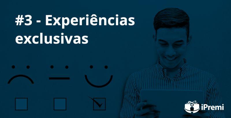 #3 – Experiências exclusivas