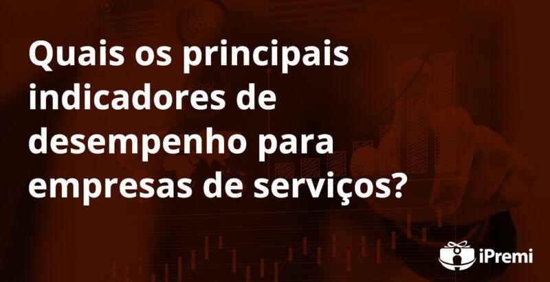 Quais os principais indicadores de desempenho para empresas de serviços ?