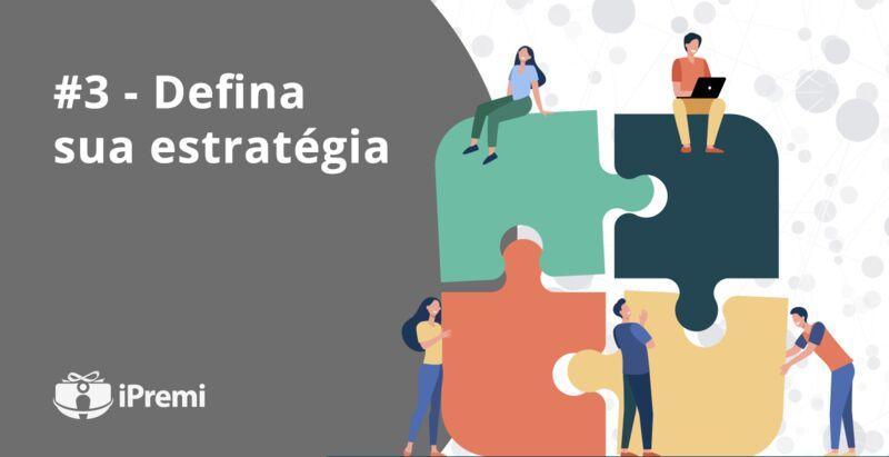 #3 - Defina sua estratégia