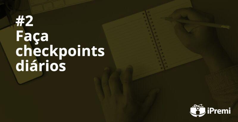 #2 - Faça checkpoints diários